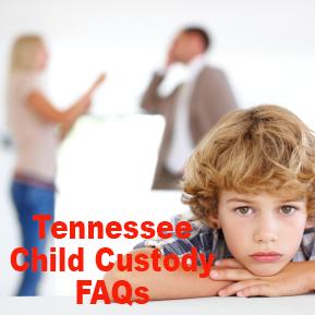 Tennessee Child Custody FAQs