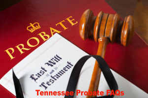 Tennessee Probate FAQs